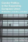 Gender Politics in the Expanding European Union: Mobilization, Inclusion, Exclusion