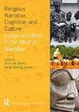 Religious Narrative, Cognition and Culture: Image and Word in the Mind of Narrative (Religion, Cognition, and Culture)
