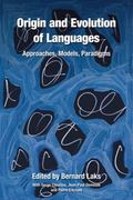 Origin and Evolution of Languages: Approaches, Models, Paradigms