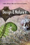 Design and Nature V: Comparing Design in Nature With Science and Engineering (Transactions o...