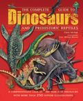 Complete Guide to Dinosaurs and Prehistoric Reptiles