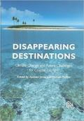 Disappearing Destinations: Climate Change and the Future Challenges for Coastal Tourism (Eco...