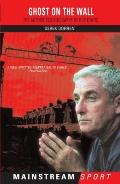Ghost on the Wall The Authorised Biography of Roy Evans