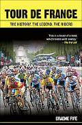 Tour De France 2006 The History, the Legend, the Riders