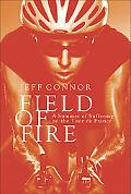 Field of Fire : A Summer of Suffering on the Tour de France