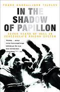 In the Shadow of Papillon Seven Years of Hell In