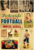 Postcards from the Edge of Football : A Social History of a British Game