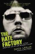 Hate Factory : 30 Years Inside with the UK's Most Notorious Villains