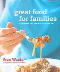 Great Food for Families Child-friendly Food That Adults Will Love Too