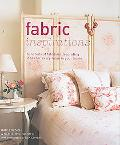 Fabric Inspirations: Hundreds of Fabulous Decorating Ideas for Every Room in Your Home