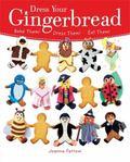Dress Your Gingerbread : Bake Them! Dress Them! Eat Them!
