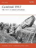Cambrai 1917 The Birth of Armoured Warfare