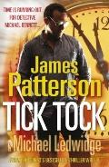 Tick, Tock. James Patterson & Michael Ledwidge (Michael Bennett)
