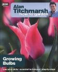 Alan Titchmarsh How to Garden : Growing Bulbs