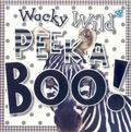 Peek a Boo Wacky Wild Animals