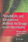 Probabilistic And Randomized Methods for Design Under Uncertainty