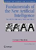 Fundamentals of the New Artificial Intelligence Neural, Evolutionary, Fuzzy and More