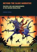 Beyond the Slave Narrative: Politics, Sex and Manuscripts in the Haitian Revolution (Liverpo...