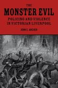 The Monster Evil: Policing and Violence in Victorian Liverpool