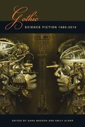 Gothic Science Fiction : 1980-2010