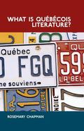 What Is Quebecois Literature? : Reflections on the Literary History of Francophone Writing i...
