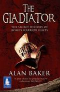 Gladiator : The Secret History of Romes Warrior Slaves