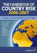 Handbook of Country Risk 2006-2007 : A Guide to International Business and Trade