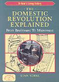 The Domestic Revolution Explained: From Brainwave to Microwave