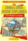 1940s and 1950s House Explained : From Blackout to Sunlight