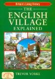 The English Village Explained (England's Living History)