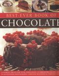 Best-Ever Book of Chocolate : Luxurious Treats for Total Indulgence: 135 Irresistible Recipe...