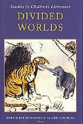 Divided Worlds Studies in Children's Literature