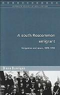 South Roscommon Emigrant Emigration and Return, 1890-1920