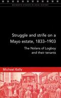 Struggle and Strife on a Mayo Estate, 1833-1903 : The Nolans of Logboy and Their Tenants