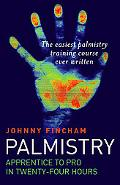 Palmistry Apprentice to Pro in 24 Hours; the Easiest Palmistry Course Ever Written