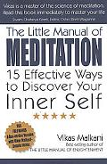 Little Manual of Meditation: 15 Effective Ways to Discover Your Inner Self