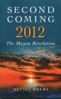 Second Coming: 2012 : The Mayan Revelation