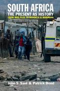 South Africa - the Present As History : From Mrs Ples to Mandela and Marikana
