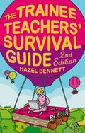 Trainee Teachers' Survival Guide 2nd Edition