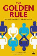 Golden Rule: The Ethics of Reciprocity in World Religions