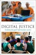 Digital Justice : Building the Good Information Society