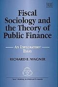 Fiscal Sociology and the Theory of Public Finance An Exploratory Essay