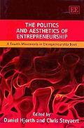 The Politics and Aesthetics of Entrepreneurship: A Fourth New Movements in Entrepreneurship ...