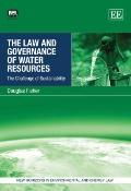 The Law and Governance of Water Resources: The Challenge of Sustainability (New Horizons in ...