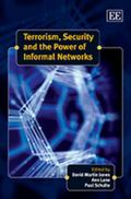 Terrorism, Security and the Power of Informal Networks