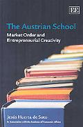 The Austrian School: Market Order and Entrepreneurial Creativity