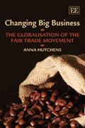 Changing Big Business: The Globalisation of the Fair Trade Movement