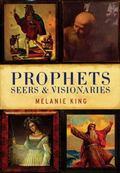 Prophets Seers & Visionaries