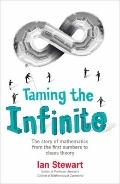 Taming the Infinite: The Story of Mathematics