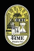 Time Friend or Foe?